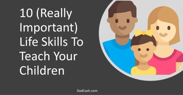 Important Life Skills to Teach Your Children